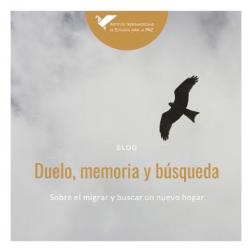 Duelo migratorio, memoria y búsqueda