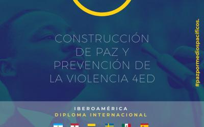 Diplomado en Construcción de la Paz y Prevención de la Violencia (4 Ed.-Iberoamérica)