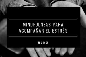 Mindfulness para acompañar el estrés2