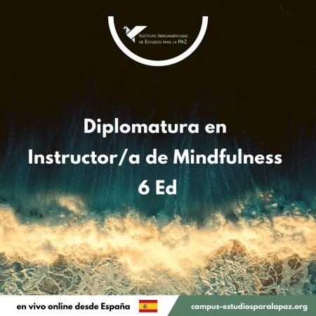 Diplomatura en Instructor de Mindfulness 6Ed